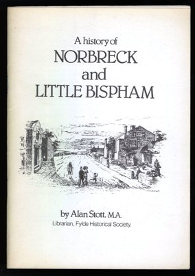 A History of Norbreck and Little Bispham Blackpool by Alan Stott