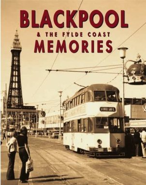 Blackpool and the Fylde Coast Memories 2009