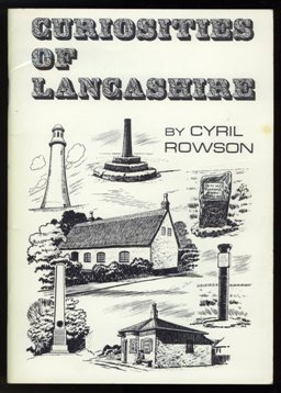 Curiosities of Lancashire by Cyril Rowson 1988