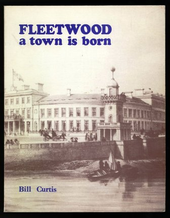 Fleetwood: A Town Is Born by E. Curtis Bill Curtis