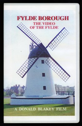 Fylde Borough, The Video of the Fylde. VHS Video. Donald Blakey. The Video Lab. 1996