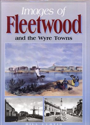 Images of Fleetwood and the Wyre Towns by Bill Curtis 1996