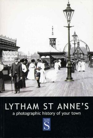 Lytham St Annes : A Photographic History of Your Town