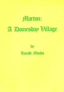 Marton - A Domesday Village by Harold Monks,1986.