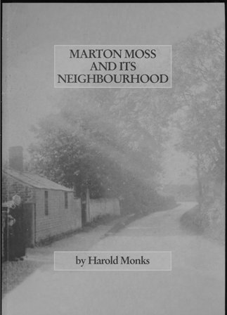 Marton Moss and its Neighbourhood - Harold Monks 1996