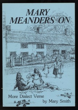 Mary Meanders On - More Dialect Verse by Mary Smith of Weeton, Lancashire
