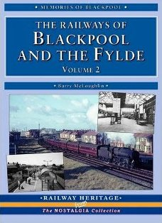 The Railways of Blackpool and the Fylde Volume 2 Barry McLoughlin