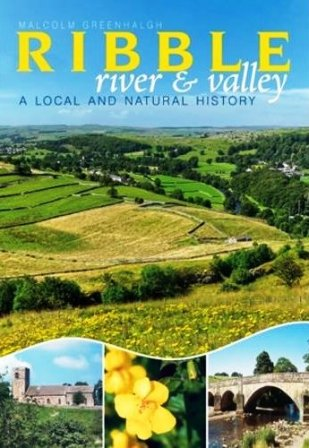 Ribble, River and Valley: a local and natural history