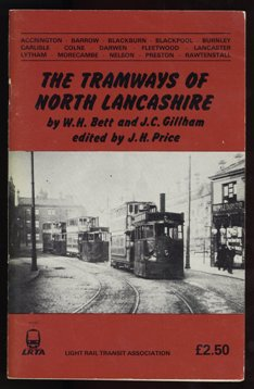 The Tramways of North Lancashire by W.H. Bett, J.C. Gillham, J.H. Price Published in March 1985, Light Rail Transit Association