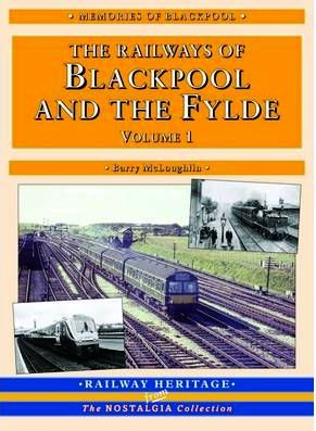 The Railways of Blackpool and the Fylde: Pt. 1 (2nd Edition) 1999