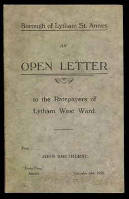 An open letter to the ratepayers of Lytham West Ward from John Smethurst, Links View Ansdell, September 14th, 1926.