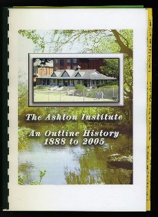 The Ashton Institute An Outline History 1888 to 2005