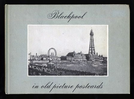 Blackpool in Old Picture Postcards: volume 1 by Allan W. Wood