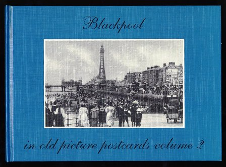 Blackpool in Old Picture Postcards: volume 2 by Allan W. Wood
