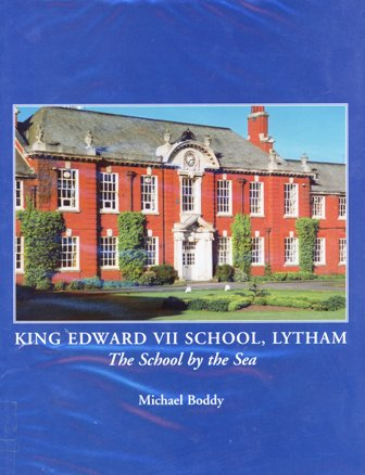 Book King Edward VII Shool, Lytham The School by the Sea
