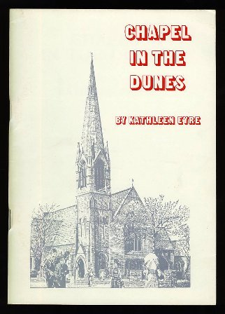 Chapel in the Dunes: The centenary history of the Drive Methodist Church, St. Annes 1877-1977