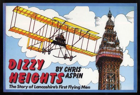 Dizzy Heights: The Story of Lancashire's First Flying Men