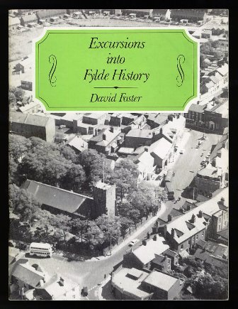 Excursions into Fylde History