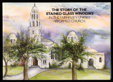 The Story Of The Stained Glass Windows in the Fairhaven United Reformed Church