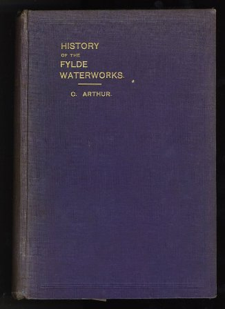 History of the Fylde Waterworks, 1911.
