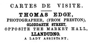 Advert for Thomas Edge, photographer during the season at Llandudno, 1863.