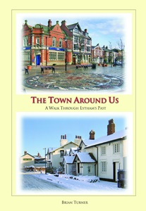 THE TOWN AROUND US - A Walk Through Lytham's Past - August 2019 Brian Turner