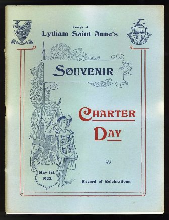 Borough of Lytham St.Annes Souvenir Charter Day May 1st 1922 Record of Celebrations.