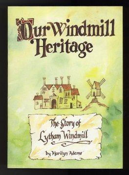 Our Windmill Heritage, Lytham 1990.