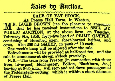 Advert for the Sale of Fat Stock at preese Hall Farm, 9th February 1858. The sale included 45 head of prime cattle, consisting of Hereford oxen, short-haired heifers, and cows; also 200 sheep.