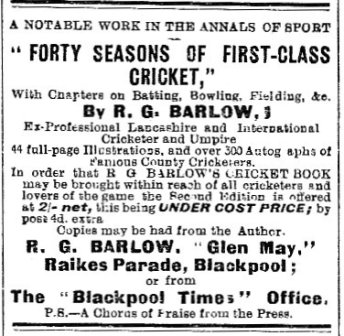 Whilst at Glen May he wrote his autobiography: 'Forty Seasons of First-Class Cricket. Being the autobiography and reminiscences of Richard Gorton Barlow.', published in 1908.