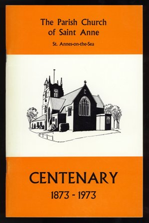 The Parish Church of St. Anne. St. Annes-on-the-Sea. A Century of Achievement. A Short History of the Parish Church.