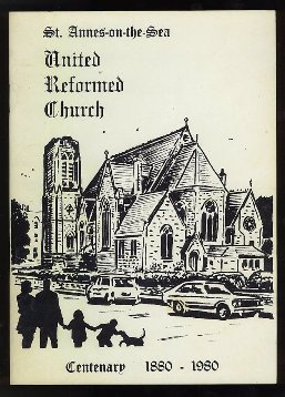 St.Annes-on-the-Sea United Reformed Church Centenary 1880-1980