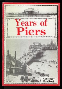 Years of Piers - Memories of St. Annes Pier on its centenary: 1885-1985